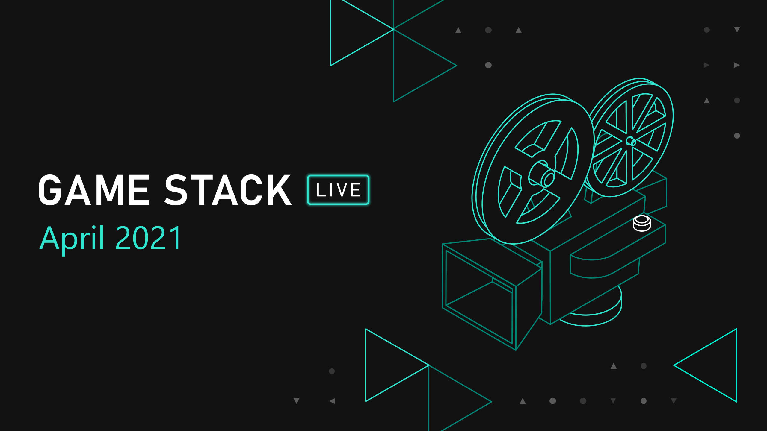 Game Stack Live, April 2021