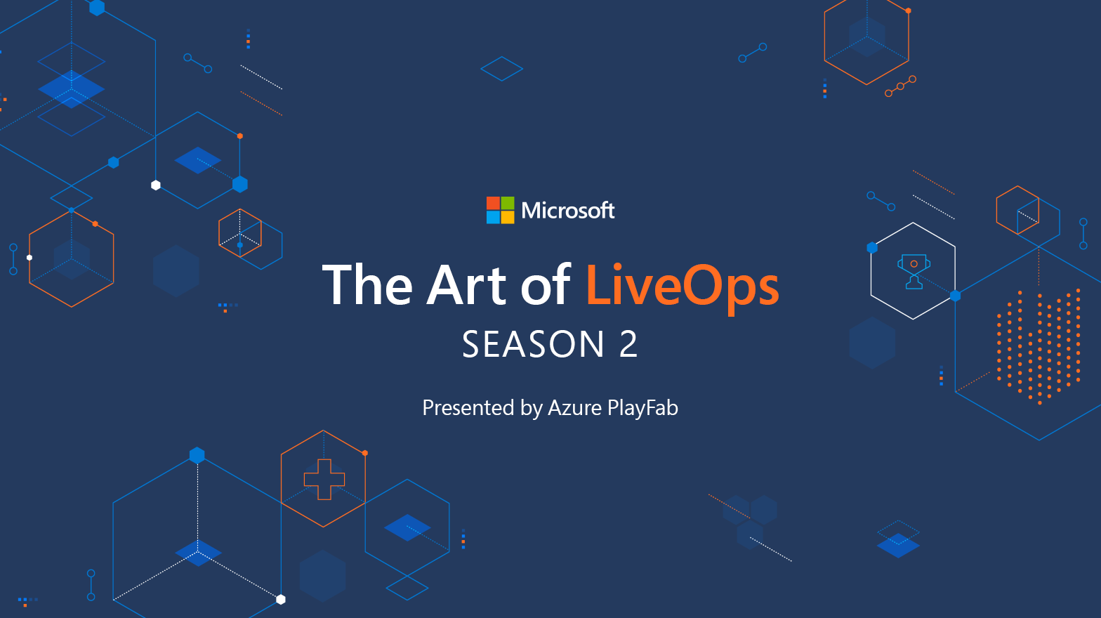 The Art of LiveOps Season 2 Presented by Azure PlayFab